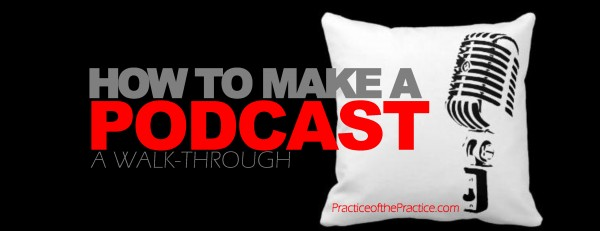 how to make a podcast