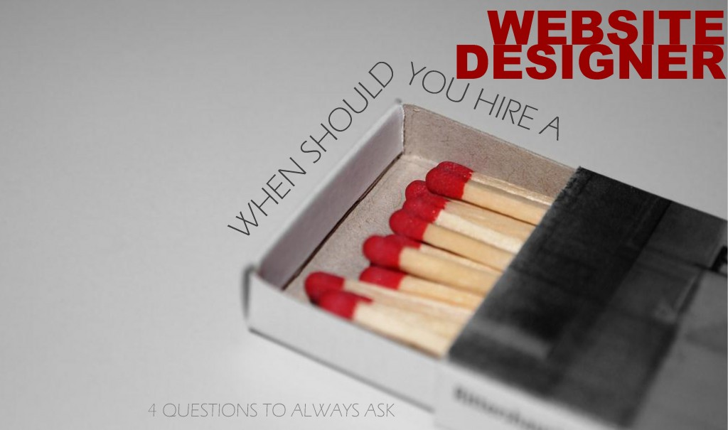 when should you hire a WEBSITE DESIGNER