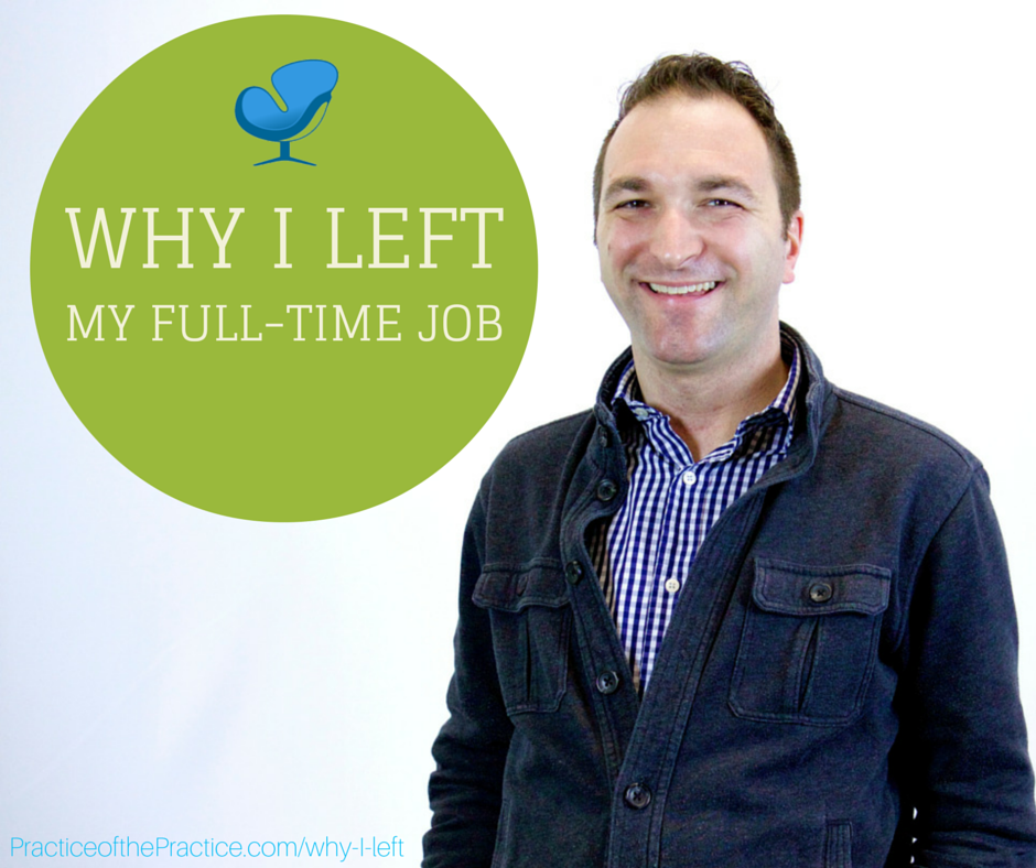 "Photo of private practice consultant Joe Sanok with the words ""WHY I LEFT my full-time job"""
