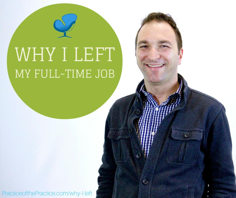 WHY I LEFT my full-time job