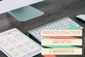 What is really getting in the way of growing your private practice? [guest post]
