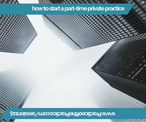 how to start a part-time private practice