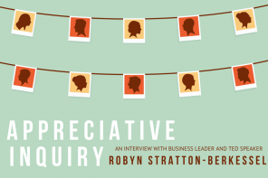 PoP 140 | Appreciative Inquiry an Interview with TED speaker Robyn Stratton-Berkessel