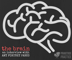 the brain WITH AMY FORTNEY PARKS