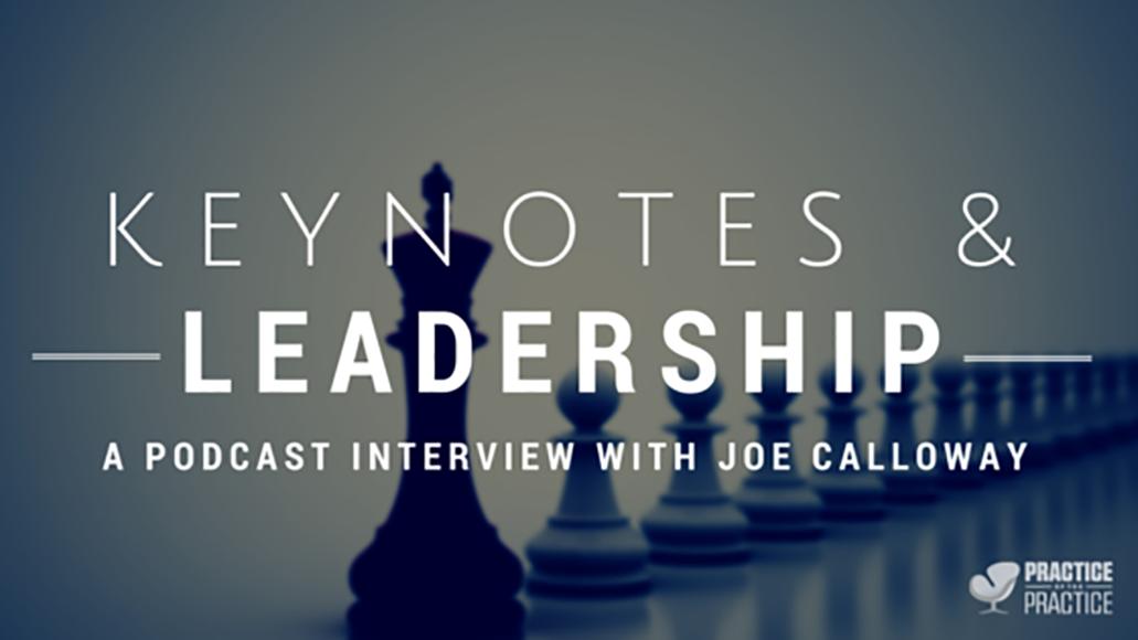 Keynotes and leadership with Joe Calloway