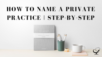 How to Name a Private Practice | Step-by-Step