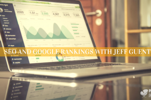 PoP 159 | SEO and How to Rank Higher in Google with Jeff Guenther, LPC