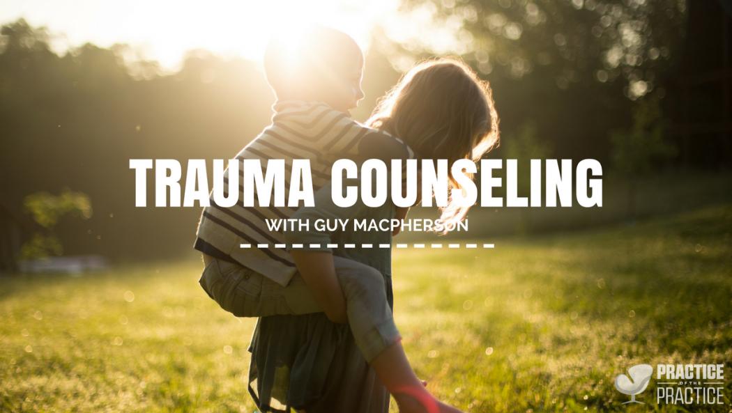 Trauma counseling with Guy Macpherson