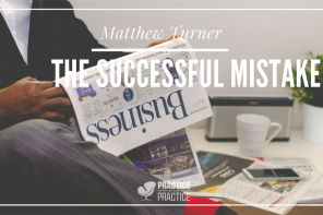 PoP 168 | The Successful Mistake with Matthew Turner