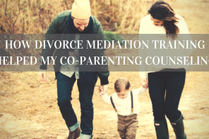 How Divorce Mediation Training Helped My Co-parenting Counseling