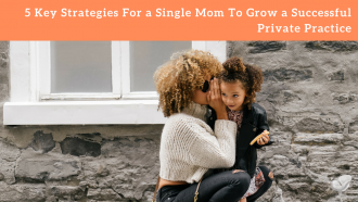 Single mom private practice
