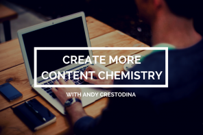 PoP 201 | Create More Content Chemistry With Andy Crestodina
