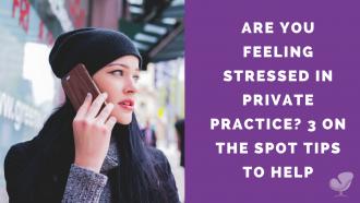 Stressed in private practice