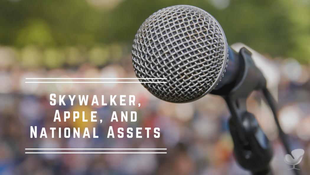 Skywalker, Apple, and National Assets