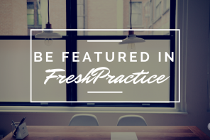 Be Featured in FreshPractice!