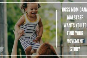 PoP 212 | Boss Mom Dana Malstaff Wants You to Find Your Movement Story