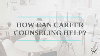 How Can Career Counseling Help?