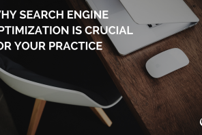 Why Search Engine Optimization Is Crucial For Your Practice