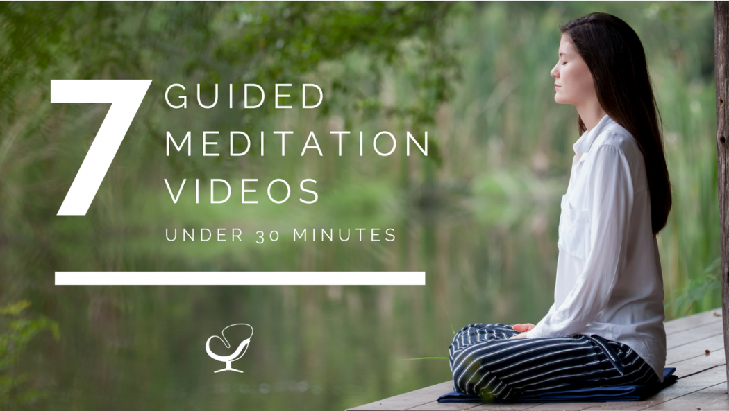 7 Guided Meditation Videos Under 30 Minutes - How to Start ...