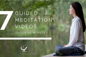 7 Guided Meditation Videos Under 30 Minutes