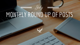 July monthly round up of posts