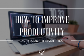 How To Improve Productivity, 25 Comprehensive Tips