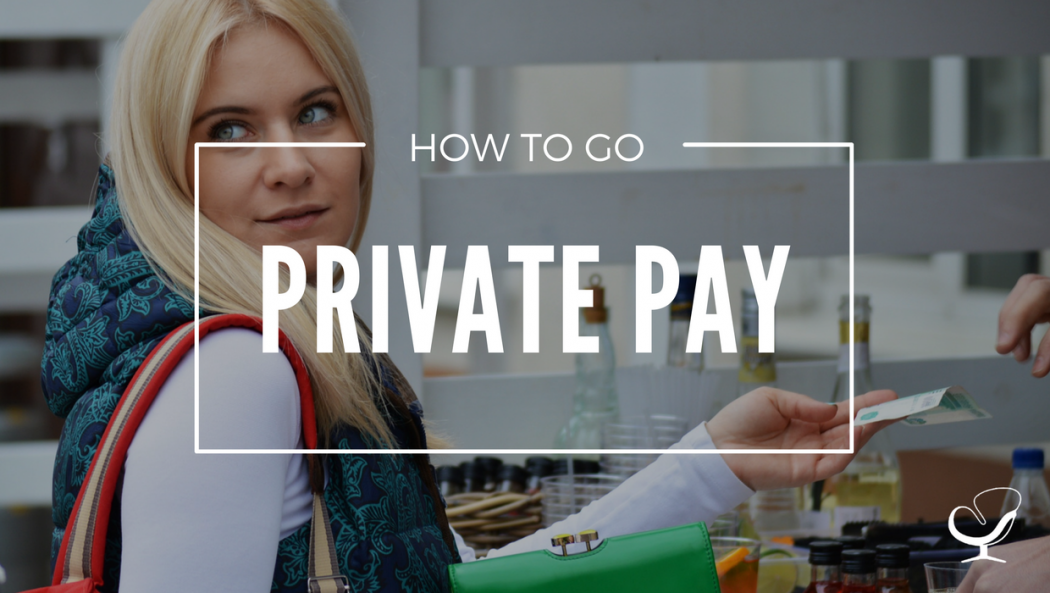 How to go private pay in private practice