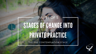 Stages of change into private practice