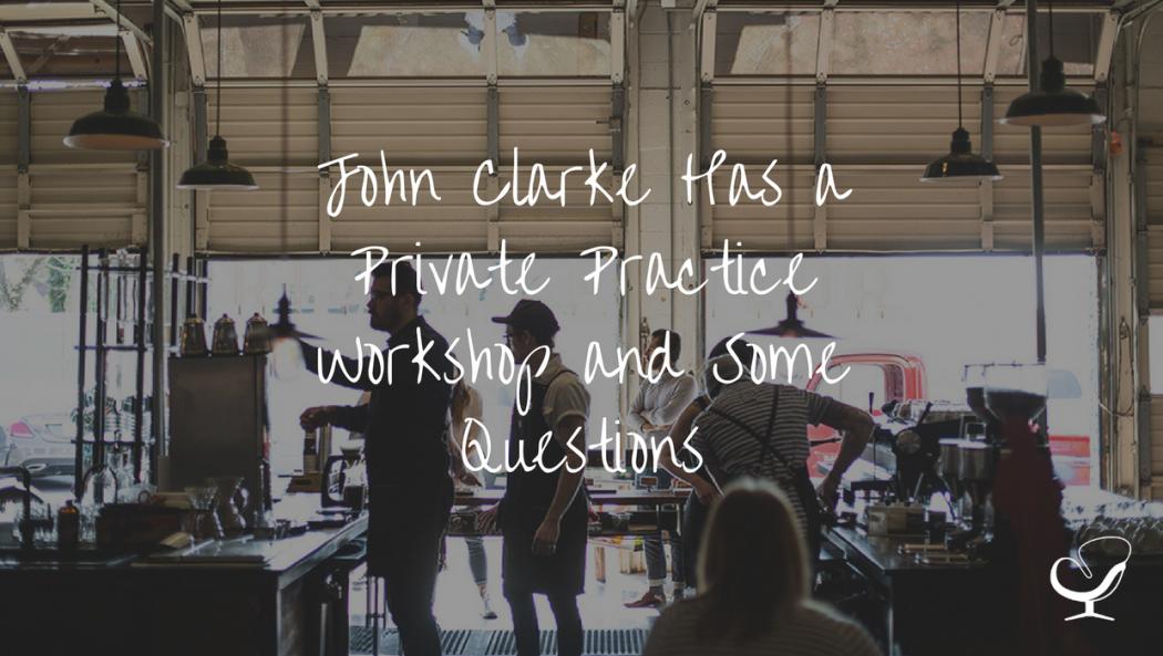 John Clarke from Private Practice Workshop