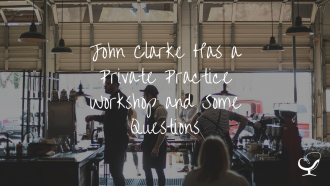 John Clarke from Private Practice Workshop