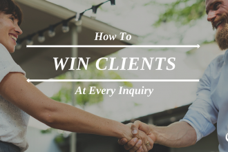 How to Win Clients at Every Inquiry