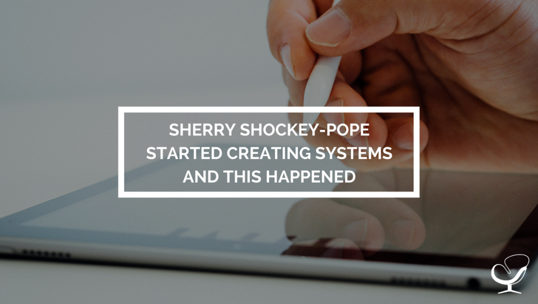 Sherry Shockey-Pope started creating systems and this happened
