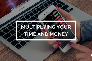 Multiplying Your Time and Money