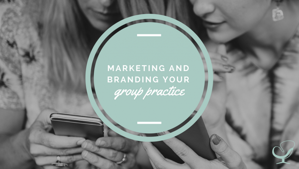 Marketing and branding your group practice
