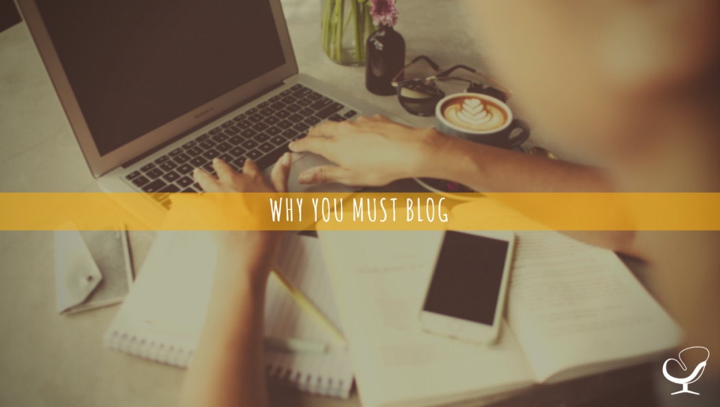 Why you must blog