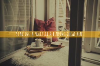 Starting a practice & finding cheap rent