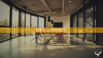 How to go private pay