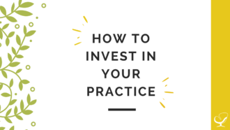 How to invest in your practice