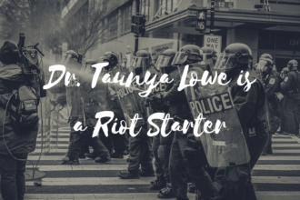 Dr. Taunya Lowe is a Riot Starter