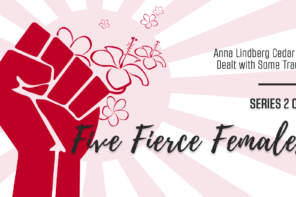 Anna Lindberg Cedar has Dealt with Some Trauma Series 2 of 5 Five Fierce Females | PoP 279