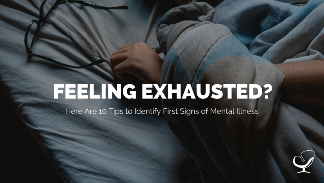 feeling exhausted here are 10 tips to identify first signs of