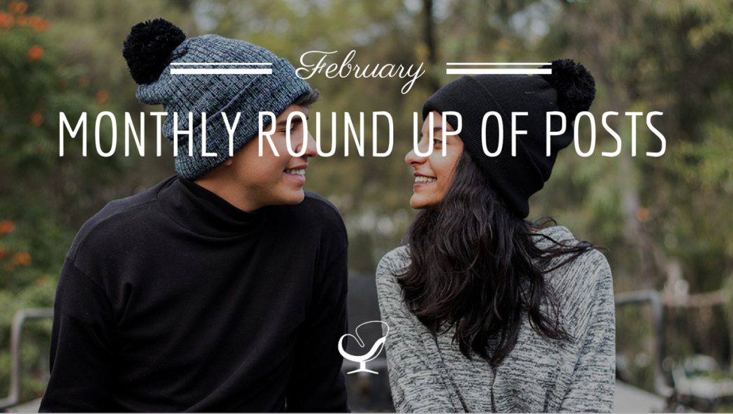February monthly round up of posts