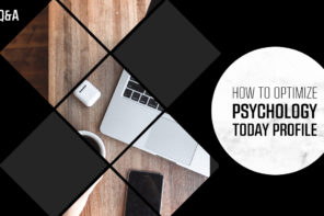 How to Optimize Your Psychology Today Profile