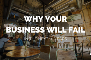 Why Your Business Will Fail in the Next 10 Years