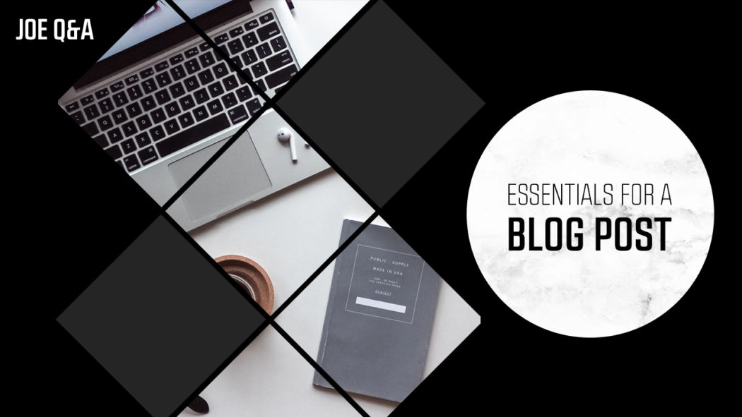 Essentials for a blog post
