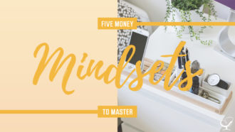 Five money mindsets to master