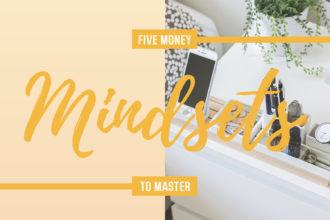 Five money mindsets to master