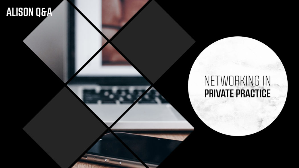 Networking in private practice