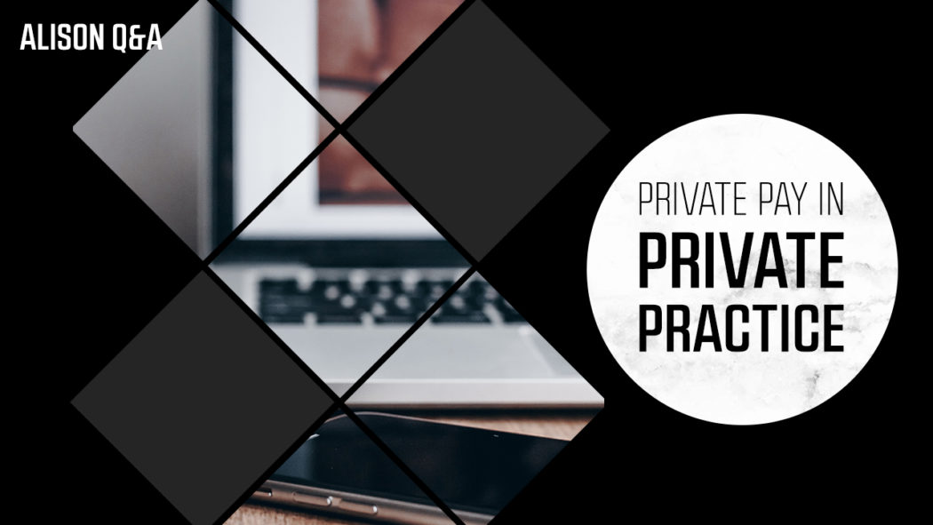 Private Pay in private practice