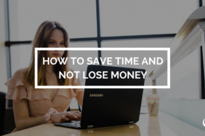 How to Save Time and Not Lose Money